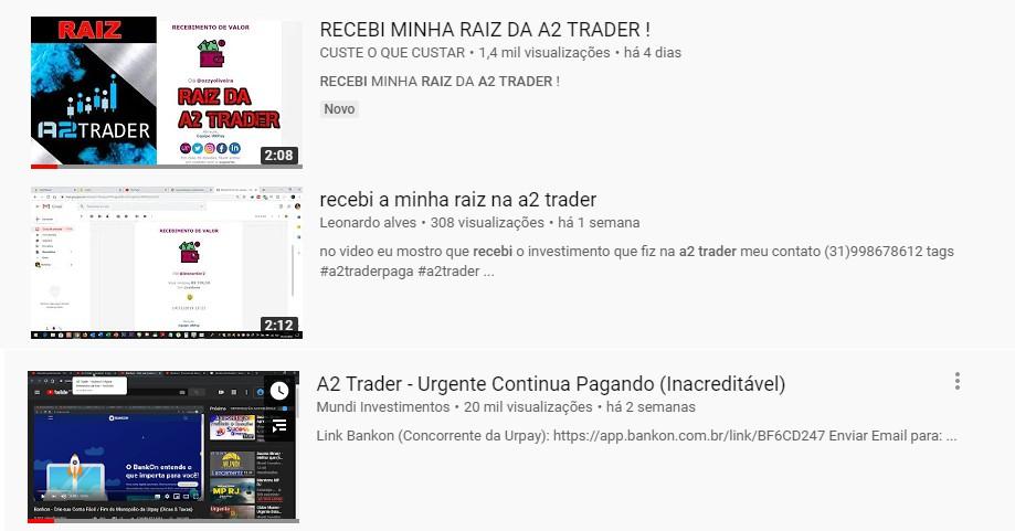 Vídeos no youtube relatando pagamento da A2 Trader