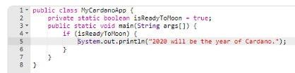 """Este é um programa muito simples que imprime condicionalmente uma frase """"2020 será o ano da Cardano"""". no console."""